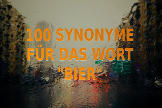 """100 Synonyme für das Wort """"Bier"""""""